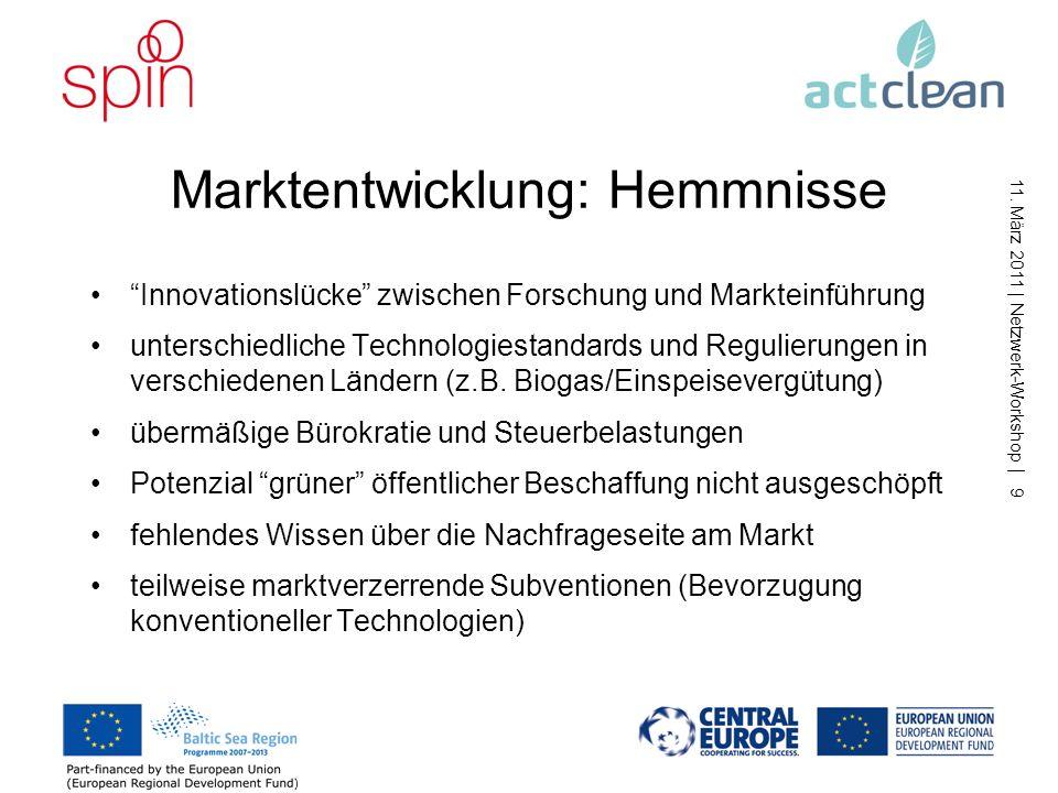 11. März 2011   Netzwerk-Workshop   8 Finanzierung: Anreize Kosteneinsparpotentiale für KMU durch Cleaner Production Förderprogramme und Subventionen