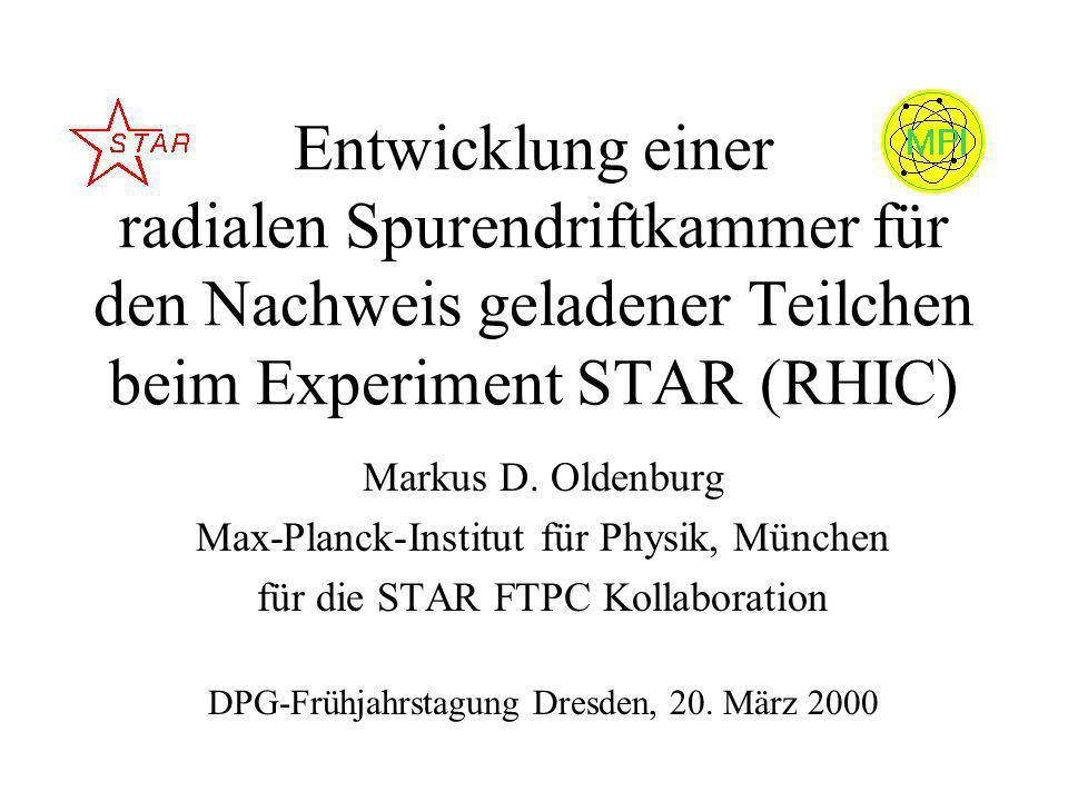 Entwicklung einer radialen Spurendriftkammer für den Nachweis geladener Teilchen beim Experiment STAR (RHIC) Markus D.