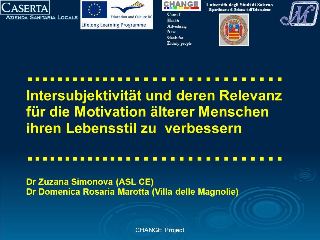 CHANGE Project.............……………… Intersubjektivität und deren Relevanz für die Motivation älterer Menschen ihren Lebensstil zu verbessern............