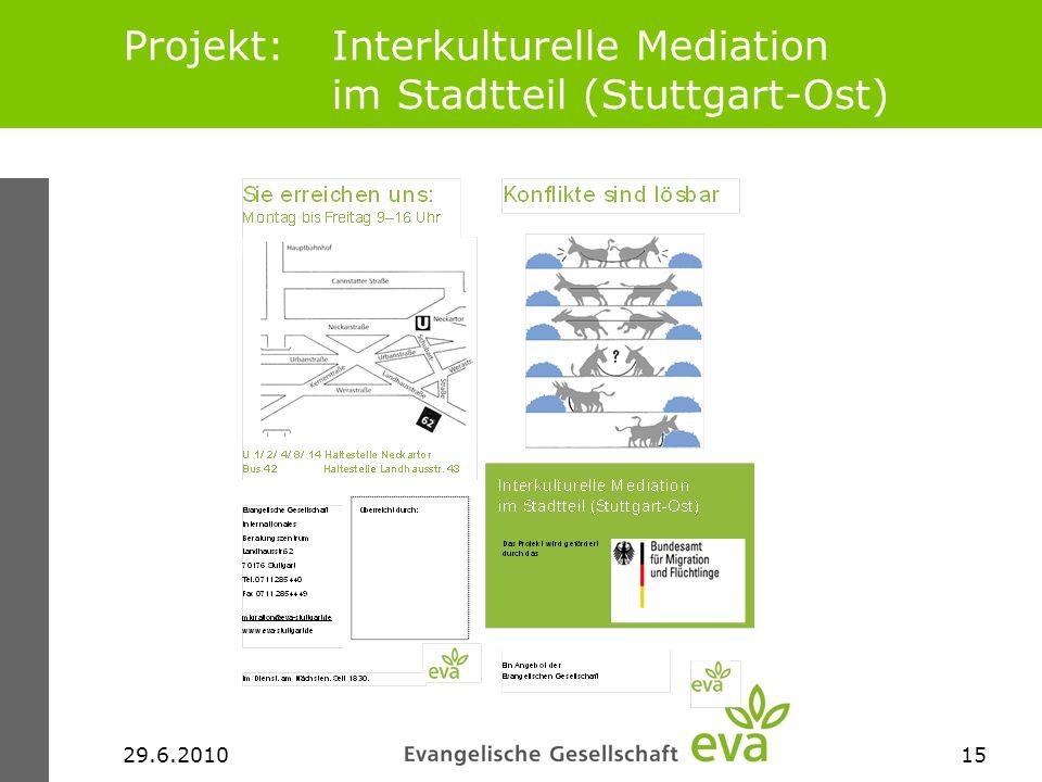 29.6.201015 Projekt: Interkulturelle Mediation im Stadtteil (Stuttgart-Ost)