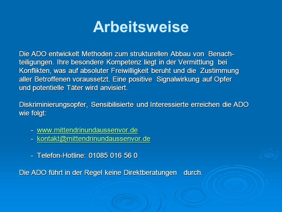 Arbeitsweise Die ADO entwickelt Methoden zum strukturellen Abbau von Benach- Die ADO entwickelt Methoden zum strukturellen Abbau von Benach- teiligungen.