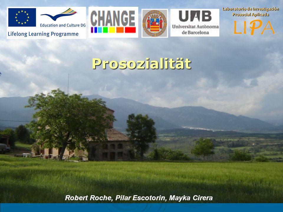 LI P A Laboratorio de Investigación Prosocial Aplicada Prosozialität Robert Roche, Pilar Escotorin, Mayka Cirera