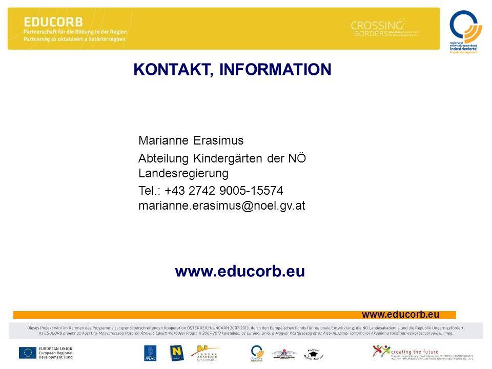 www.educorb.eu KONTAKT, INFORMATION www.educorb.eu Marianne Erasimus Abteilung Kindergärten der NÖ Landesregierung Tel.: +43 2742 9005-15574 marianne.erasimus@noel.gv.at