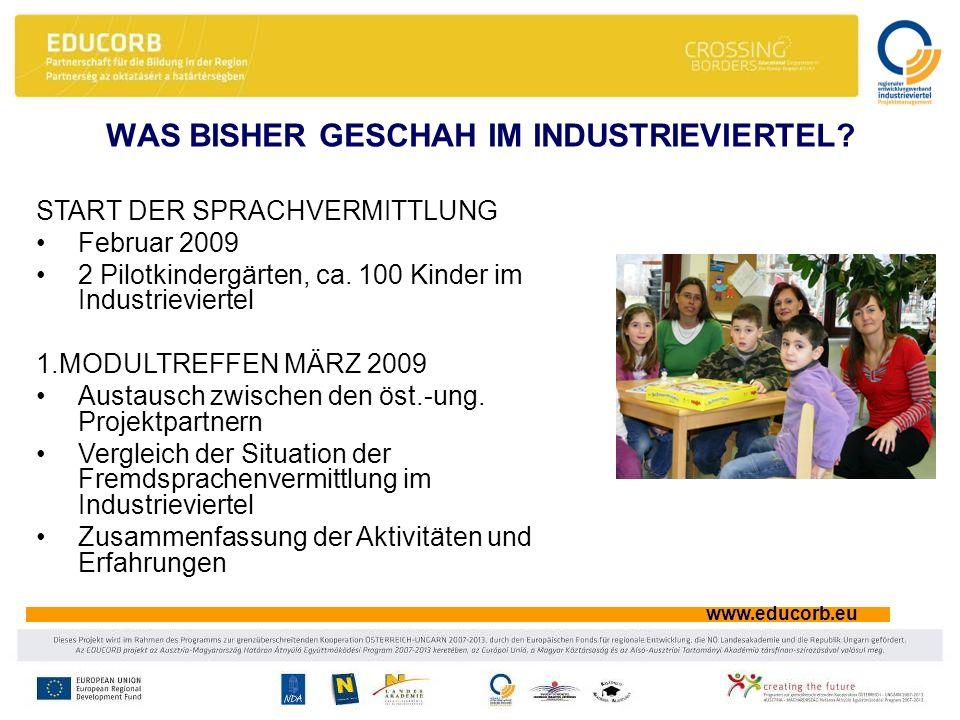 www.educorb.eu START DER SPRACHVERMITTLUNG Februar 2009 2 Pilotkindergärten, ca.