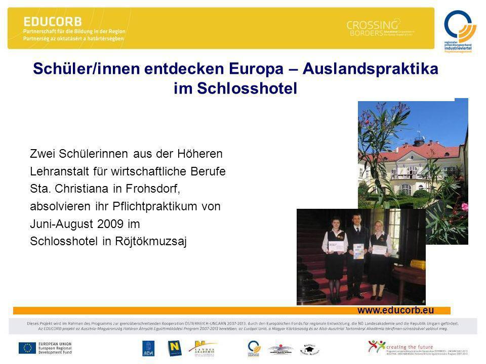 www.educorb.eu Schüler/innen entdecken Europa – Auslandspraktika im Schlosshotel Zwei Schülerinnen aus der Höheren Lehranstalt für wirtschaftliche Berufe Sta.