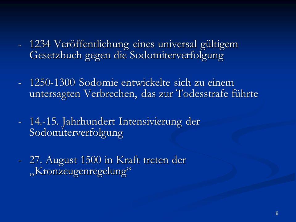 6 - 1234 Veröffentlichung eines universal gültigem Gesetzbuch gegen die Sodomiterverfolgung -1250-1300 Sodomie entwickelte sich zu einem untersagten V