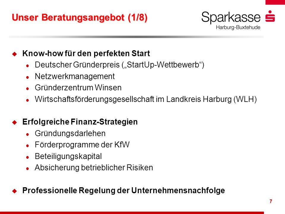 7 Unser Beratungsangebot (1/8) u u Know-how für den perfekten Start l l Deutscher Gründerpreis (StartUp-Wettbewerb) l l Netzwerkmanagement l l Gründer