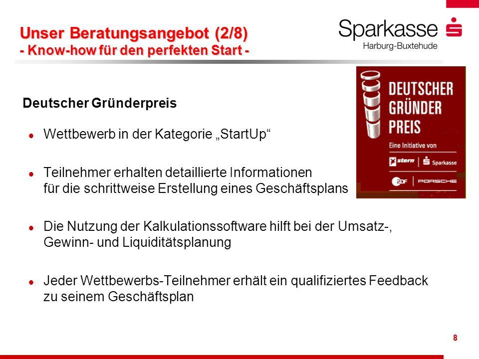 8 Unser Beratungsangebot (2/8) - Know-how für den perfekten Start - Deutscher Gründerpreis l l Wettbewerb in der Kategorie StartUp l l Teilnehmer erha