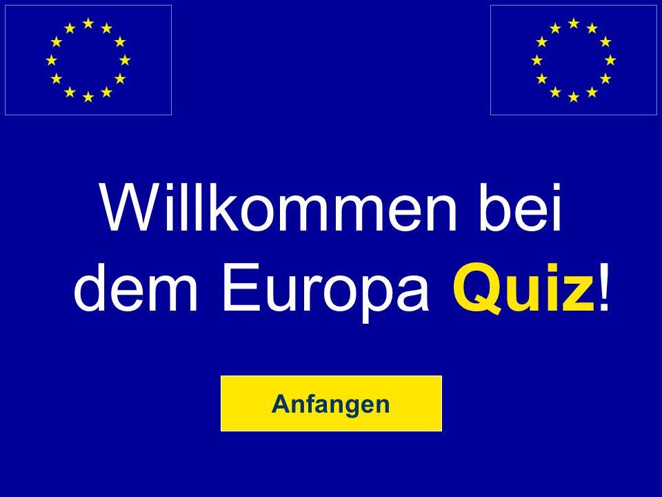 Willkommen bei dem Europa Quiz! Anfangen
