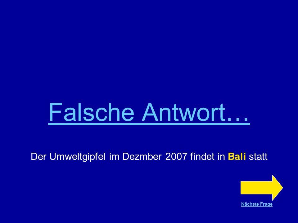 Falsche Antwort… Rumänien ist am 1. Januar 2007 der EU beigetreten Nächste Frage