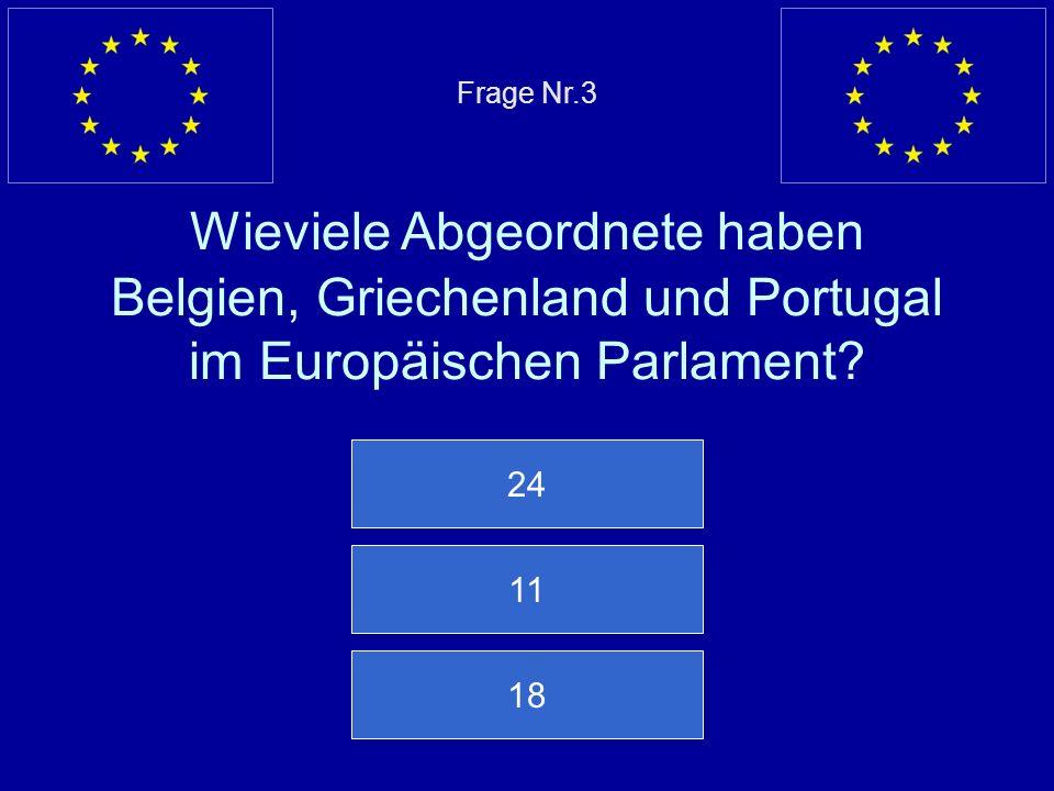 Frage Nr.3 Wieviele Abgeordnete haben Belgien, Griechenland und Portugal im Europäischen Parlament.