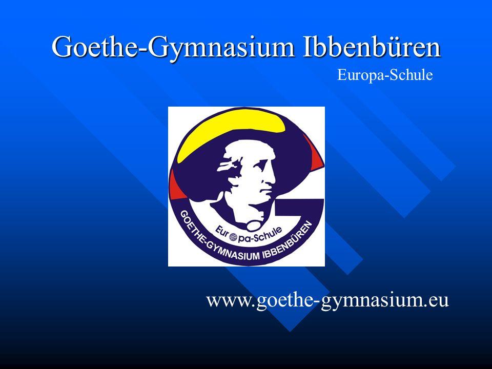 Goethe-Gymnasium Ibbenbüren Europa-Schule www.goethe-gymnasium.eu