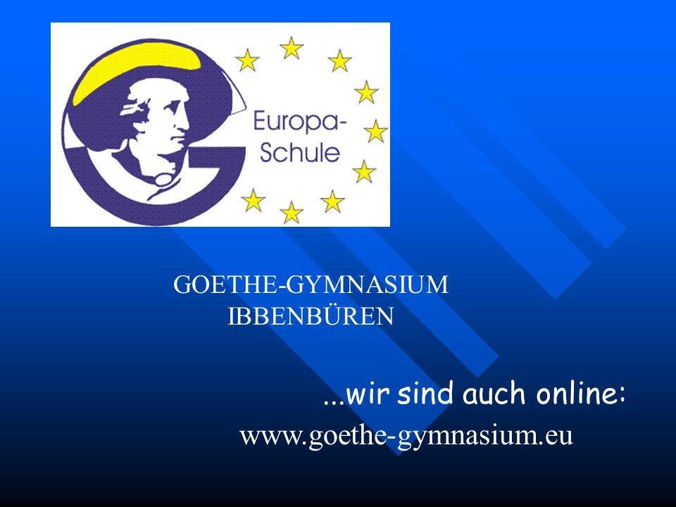 www.goethe-gymnasium.eu...wir sind auch online: GOETHE-GYMNASIUM IBBENBÜREN Ende