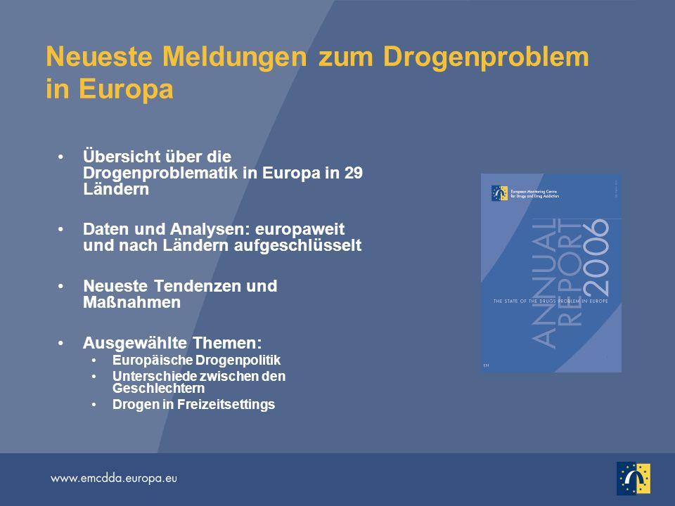 Neueste Meldungen zum Drogenproblem in Europa Übersicht über die Drogenproblematik in Europa in 29 Ländern Daten und Analysen: europaweit und nach Län