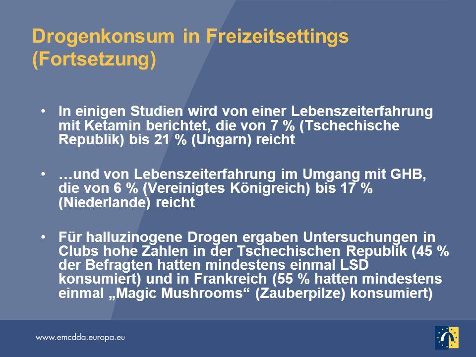 Drogenkonsum in Freizeitsettings (Fortsetzung) In einigen Studien wird von einer Lebenszeiterfahrung mit Ketamin berichtet, die von 7 % (Tschechische