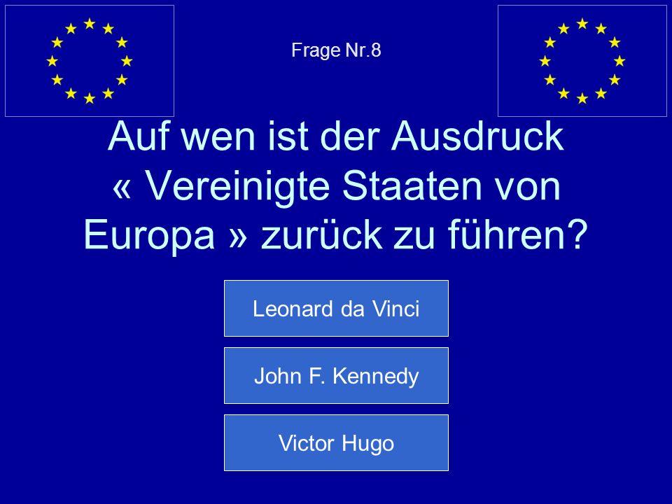 Falsche Antwort… Der Europatag findet am 9. Mai statt Nächste Frage