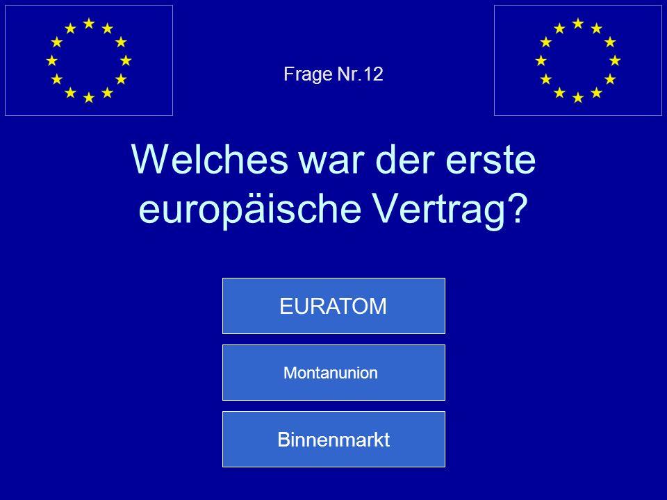 Falsche Antwort… Der Europa Rat gehört nicht zur EU Nächste Frage