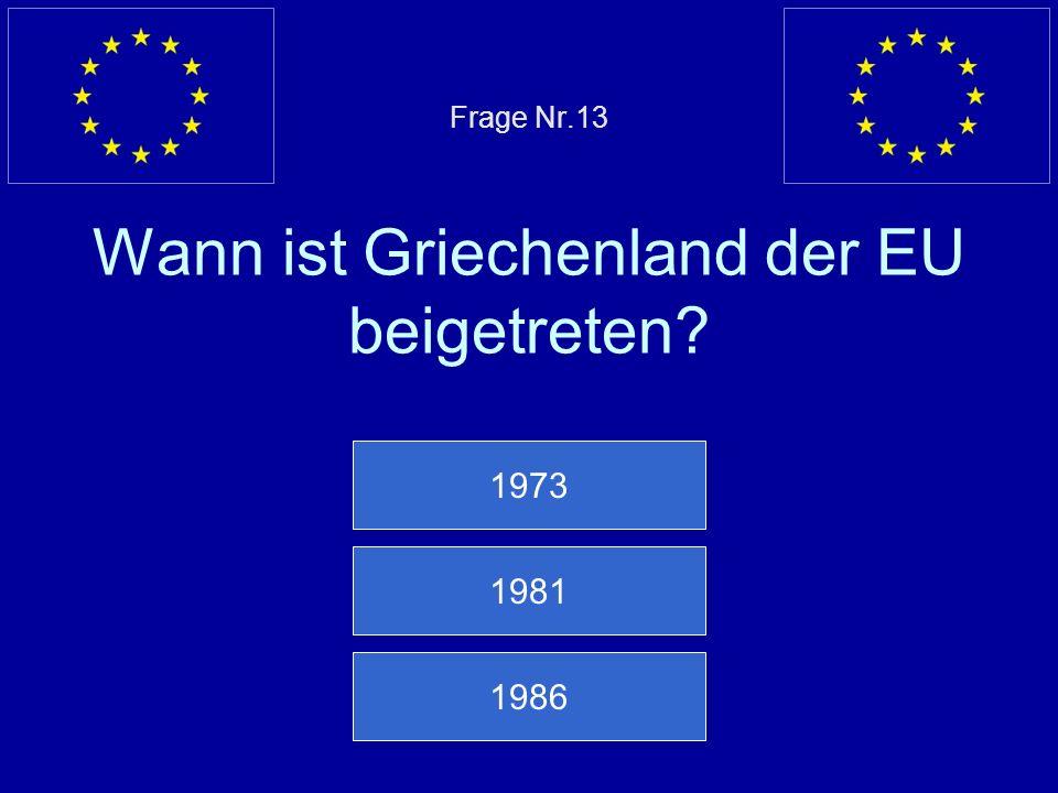 Falsche Antwort… Der erste europäische Vertrag war die Montanunion/EKGS, Europäische Gemeinschaft für Kohle und Stahl Nächste Frage