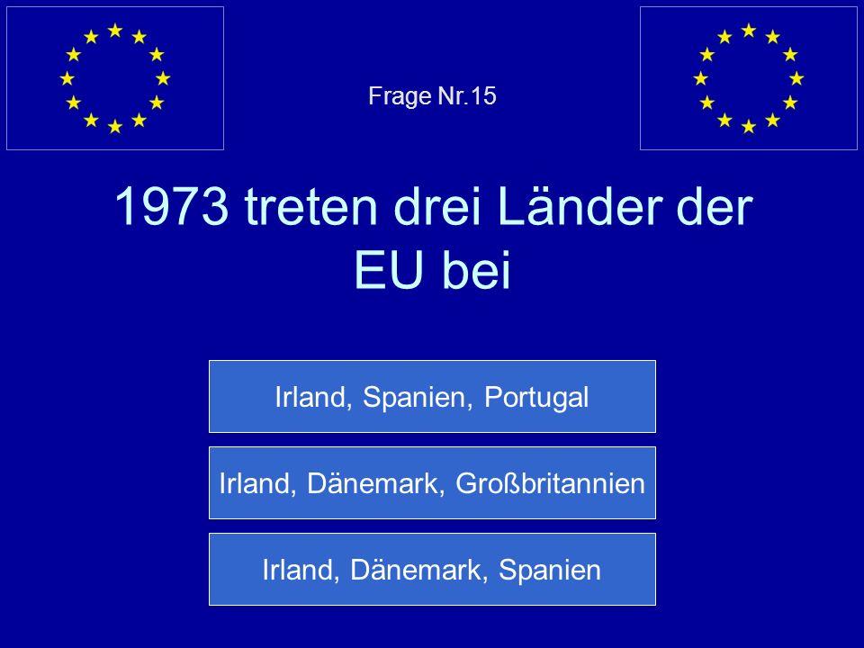 Falsche Antwort… Der EGKS Vertrag Europäische Gemeinschaft für Kohle und Stahl wurde 1951 unterzeichnet Nächste Frage