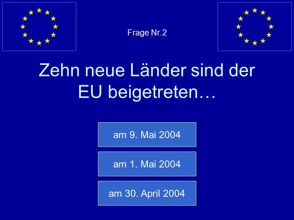Falsche Antwort… Die Europäische Union zählt 490 Millionen Bürger Nächste Frage