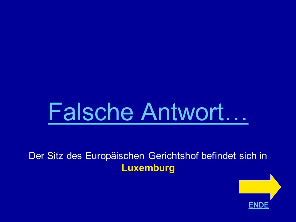 Richtige Antwort !!! Luxemburg Ende