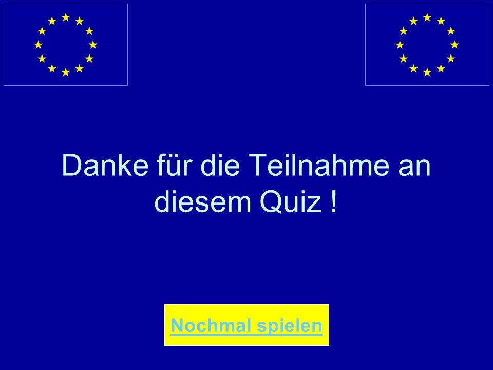 Falsche Antwort… Der Sitz des Europäischen Gerichtshof befindet sich in Luxemburg ENDE