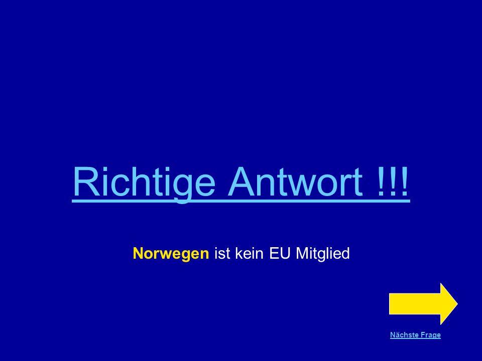 Frage Nr.3 Eines dieser drei Länder ist kein Mitglied der EU Norwegen Zypern Malta