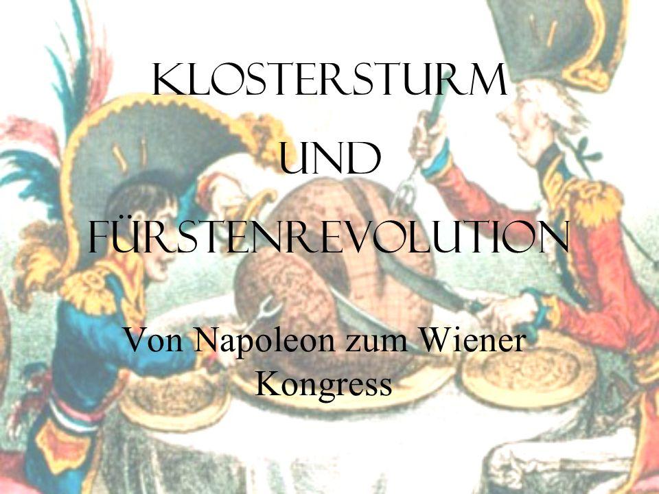 Von Napoleon zum Wiener Kongress Klostersturm und Fürstenrevolution