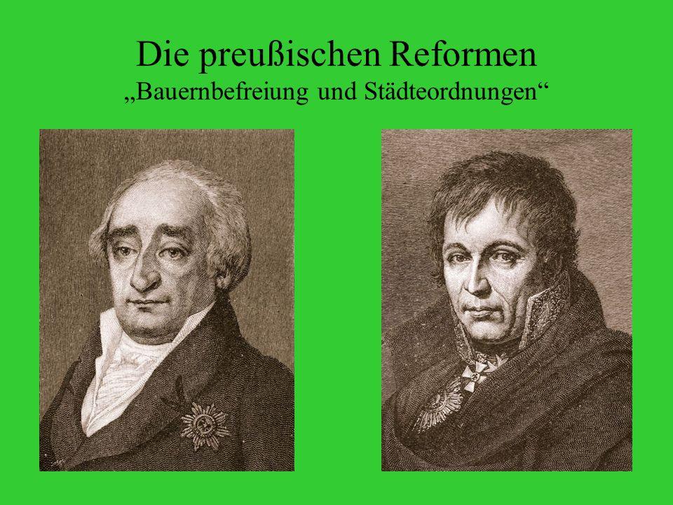 Die preußischen Reformen Bauernbefreiung und Städteordnungen Freiherr Karl vom und zum Stein General Gerhard Johann David Scharnhorst