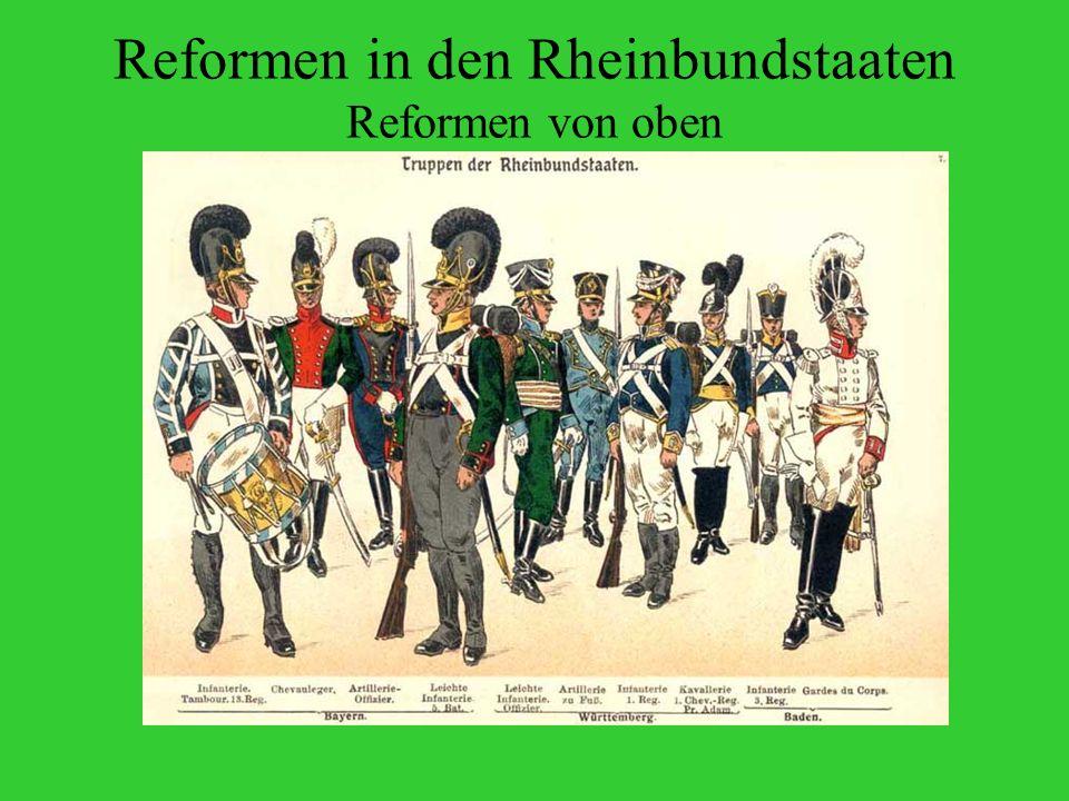 Reformen in den Rheinbundstaaten Reformen von oben Bayern Württemberg Baden Kurmainz Hessen-Darmstadt Nassau Kleve-Berg
