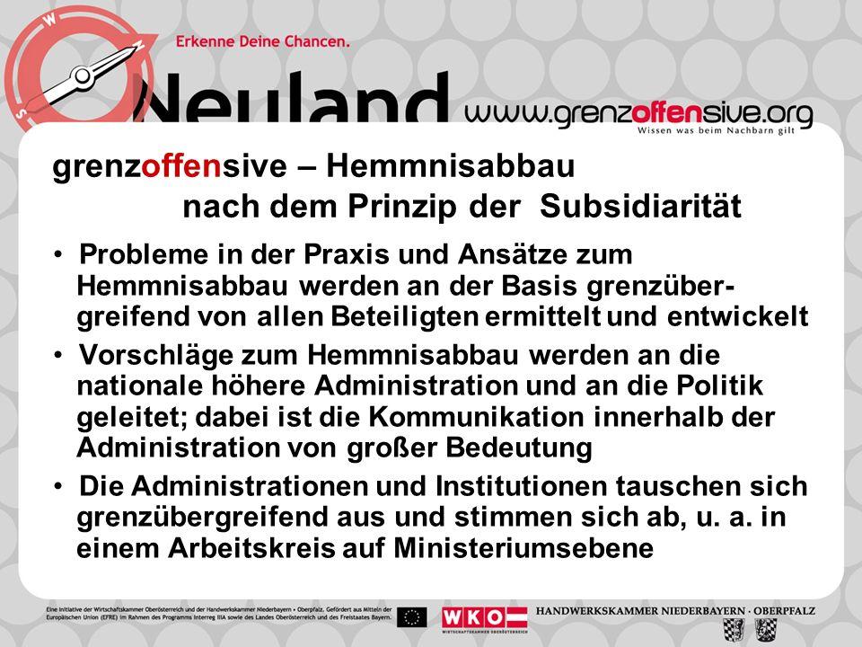 grenzoffensive – Hemmnisabbau nach dem Prinzip der Subsidiarität Probleme in der Praxis und Ansätze zum Hemmnisabbau werden an der Basis grenzüber- gr