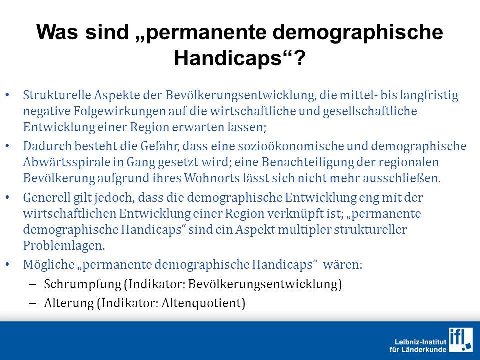 Was sind permanente demographische Handicaps? Strukturelle Aspekte der Bevölkerungsentwicklung, die mittel- bis langfristig negative Folgewirkungen au
