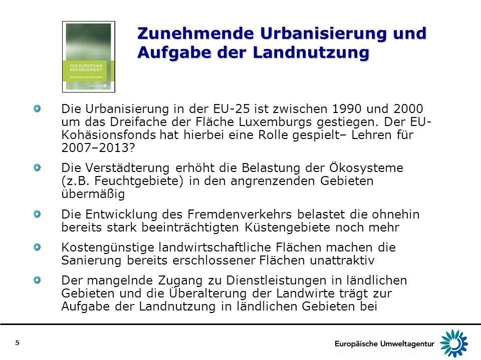 5 Zunehmende Urbanisierung und Aufgabe der Landnutzung Die Urbanisierung in der EU-25 ist zwischen 1990 und 2000 um das Dreifache der Fläche Luxemburg