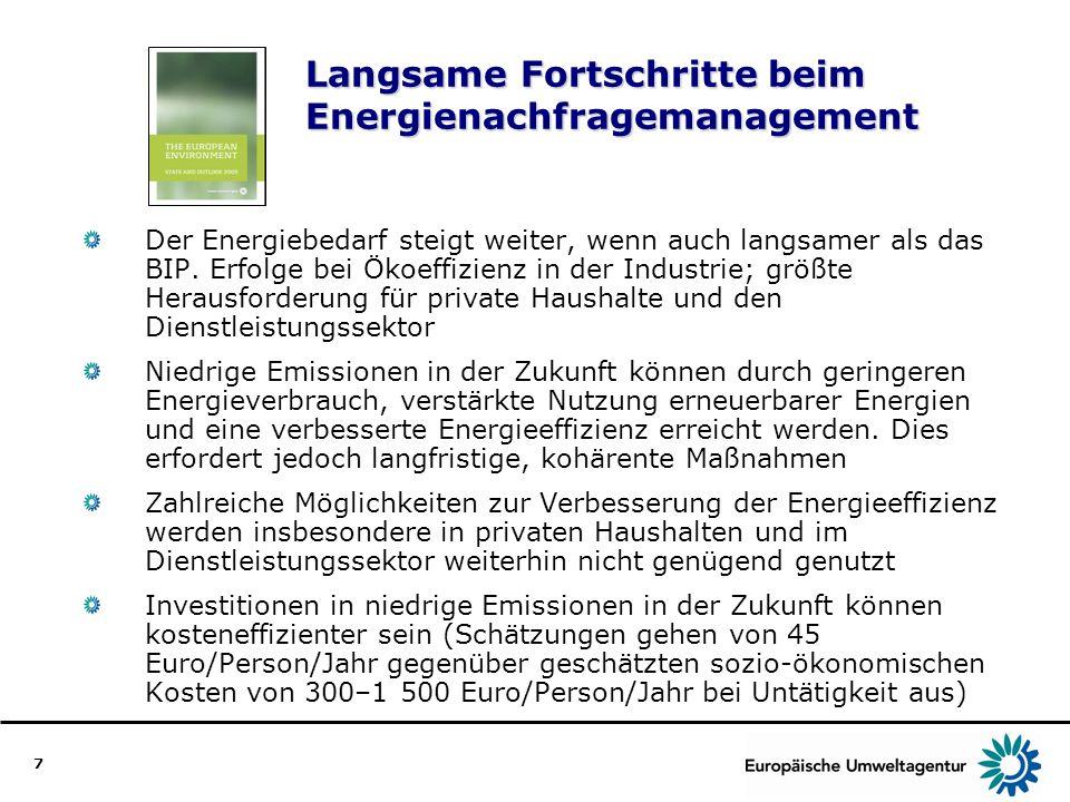7 Langsame Fortschritte beim Energienachfragemanagement Der Energiebedarf steigt weiter, wenn auch langsamer als das BIP. Erfolge bei Ökoeffizienz in