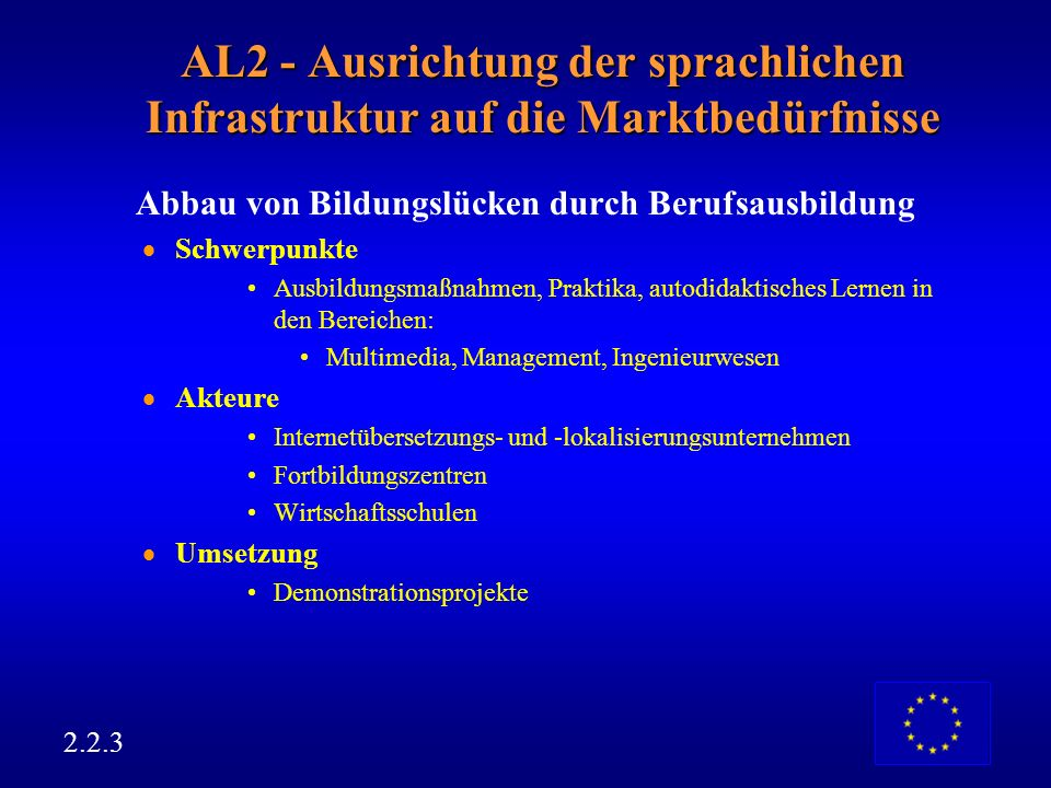 AL2 - Ausrichtung der sprachlichen Infrastruktur auf die Marktbedürfnisse Lokalisierungs-Software Schwerpunkte IT-Werkzeuge Software-Werkzeuge (Workfl