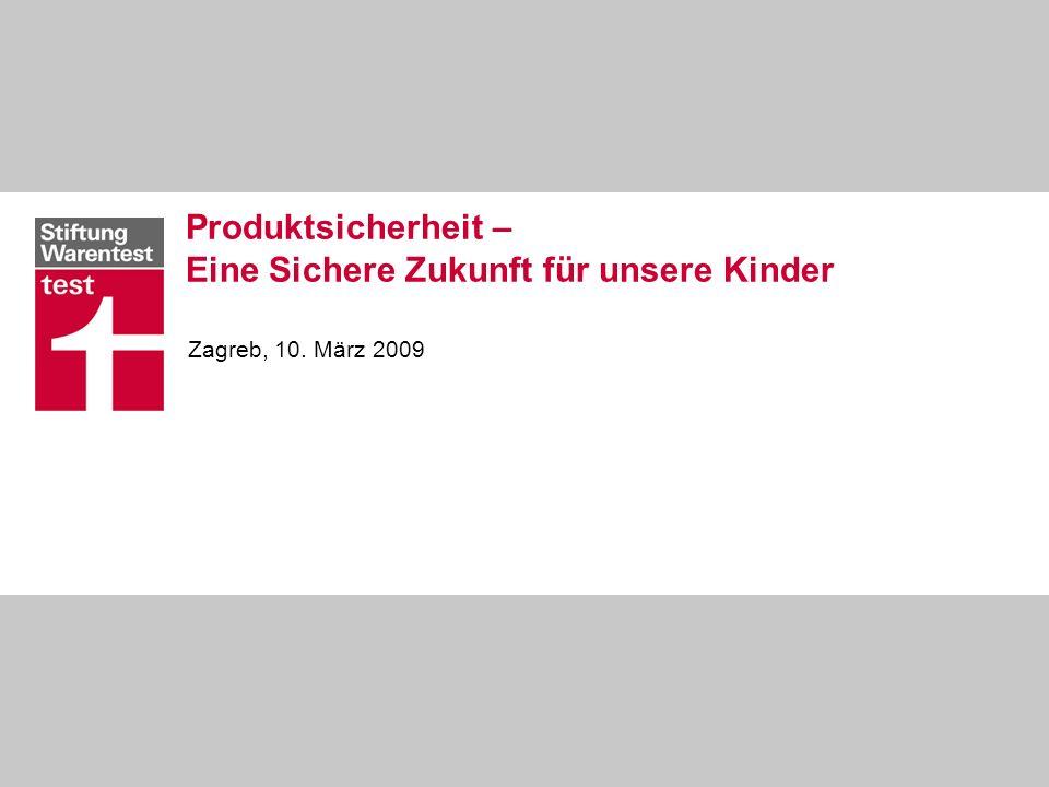 Produktsicherheit – Eine Sichere Zukunft für unsere Kinder Zagreb, 10. März 2009