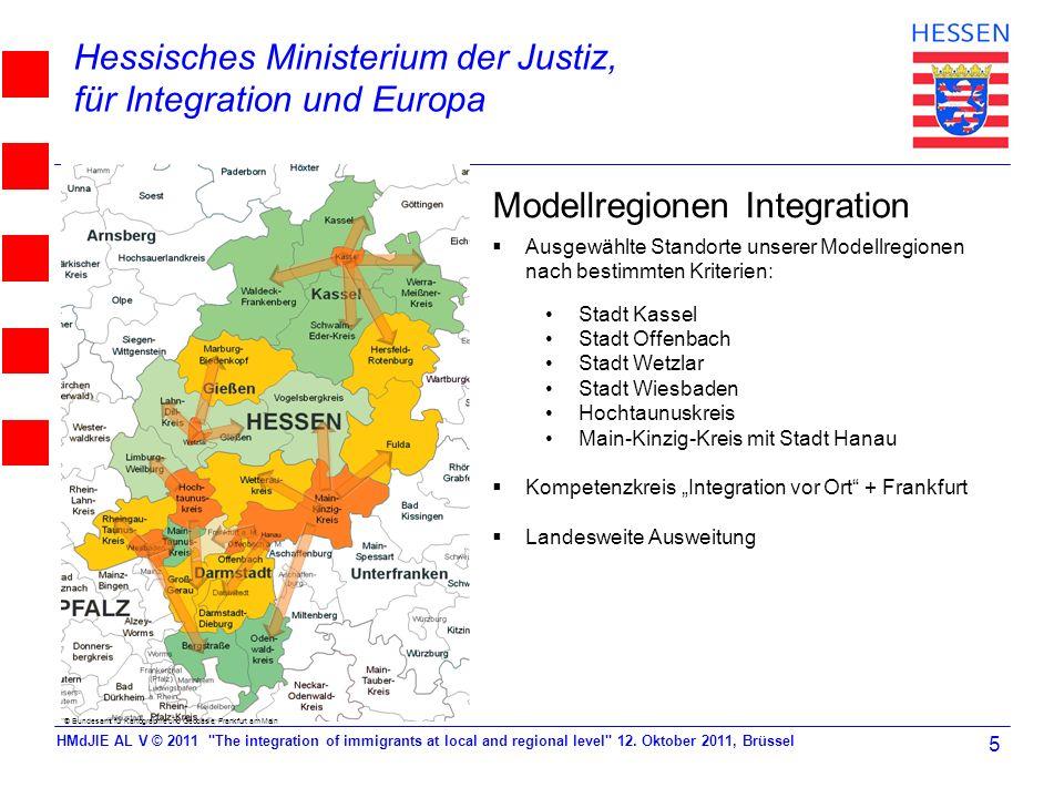 Hessisches Ministerium der Justiz, für Integration und Europa Modellregionen Integration Ausgewählte Standorte unserer Modellregionen nach bestimmten