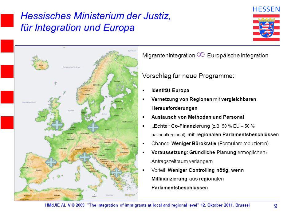 Hessisches Ministerium der Justiz, für Integration und Europa HMdJIE AL V © 2009 The integration of immigrants at local and regional level 12.