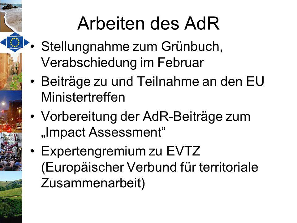 Hauptaussagen des AdR in der Stellungnahme zum Grünbuch Territorialer Zusammenhalt soll Querschnittsaufgabe der EU sein Harmonische Entwicklung Europas als Ganzes – Zugang zu Dienstleistungen Einsatz neuer Indikatoren zur Feststellung regionaler Ungleichgewichte Bessere Governance zur Umsetzung europäischer Regionalpolitik
