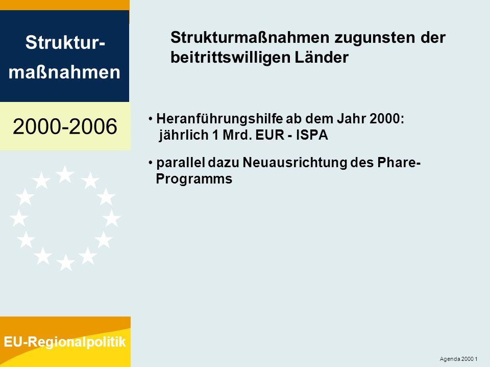 2000-2006 Struktur- maßnahmen EU-Regionalpolitik Agenda 2000 2 ISPA - Strukturpolitisches Instrument zur Vorbereitung auf den Beitritt Ziele: Vorbereitung der mittel- und osteuropäischen Länder auf die volle Mitgliedschaft - Ausbau der Verkehrsverbindungen sowie Verbesserung und Schutz der Umwelt - Heranführung an die Verfahren geographischer Geltungsbereich: anfänglich die zehn beitrittswilligen mittel- und osteuropäischen Länder; diese verlieren mit dem Beitritt ihre Förderfähigkeit Mittelausstattung: jährlich 1 Mrd.