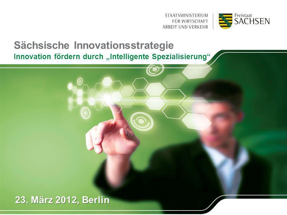 Sächsische Innovationsstrategie Innovation fördern durch Intelligente Spezialisierung 23.