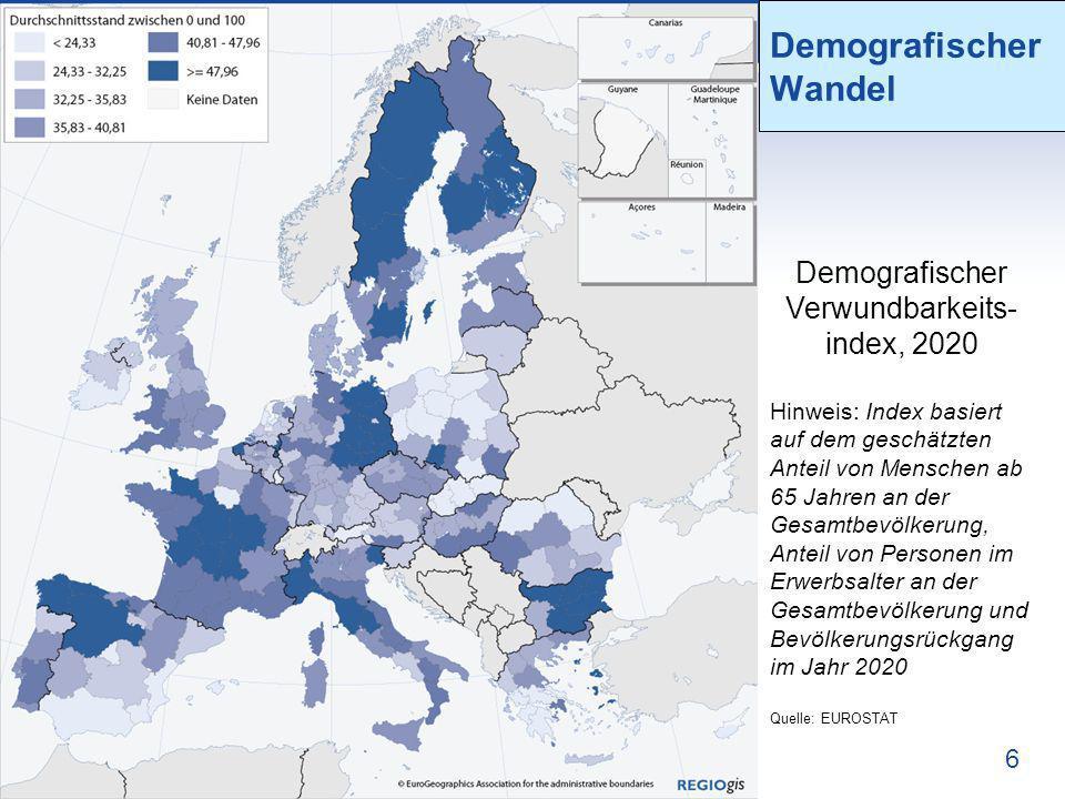 6 Demografischer Wandel Hinweis: Index basiert auf dem geschätzten Anteil von Menschen ab 65 Jahren an der Gesamtbevölkerung, Anteil von Personen im E