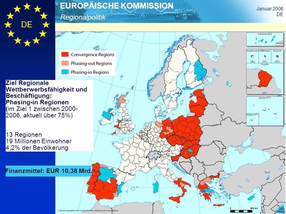 Regionalpolitik EUROPÄISCHE KOMMISSION Januar 2006 DE Finanzmittel: EUR 10,38 Mrd. Ziel Regionale Wettberwerbsfähigkeit und Beschäftigung: Phasing-in