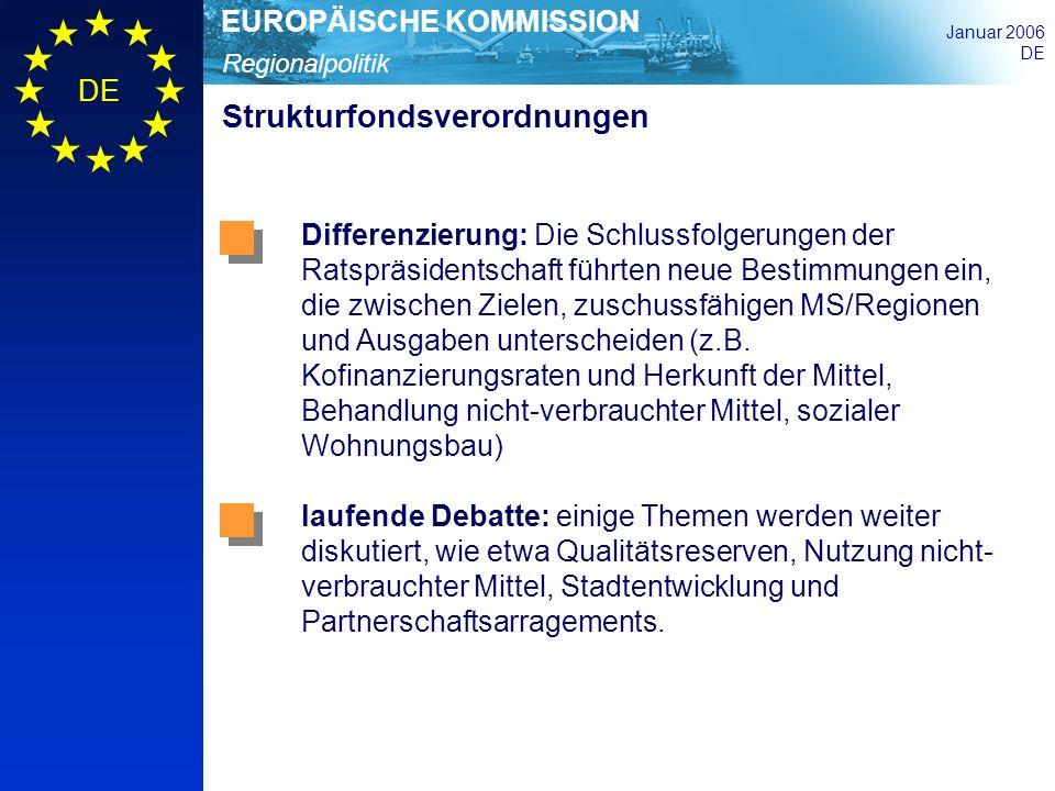 Regionalpolitik EUROPÄISCHE KOMMISSION Januar 2006 DE Strukturfondsverordnungen Differenzierung: Die Schlussfolgerungen der Ratspräsidentschaft führte