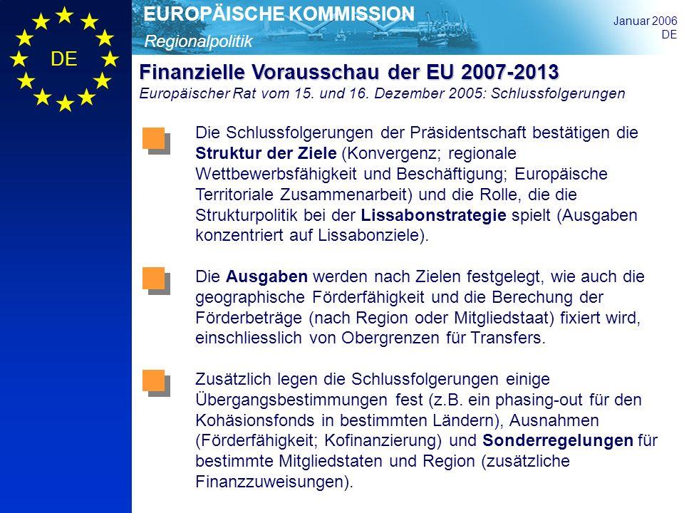 Regionalpolitik EUROPÄISCHE KOMMISSION Januar 2006 DE Finanzielle Vorausschau der EU 2007-2013 Finanzielle Vorausschau der EU 2007-2013 Europäischer R
