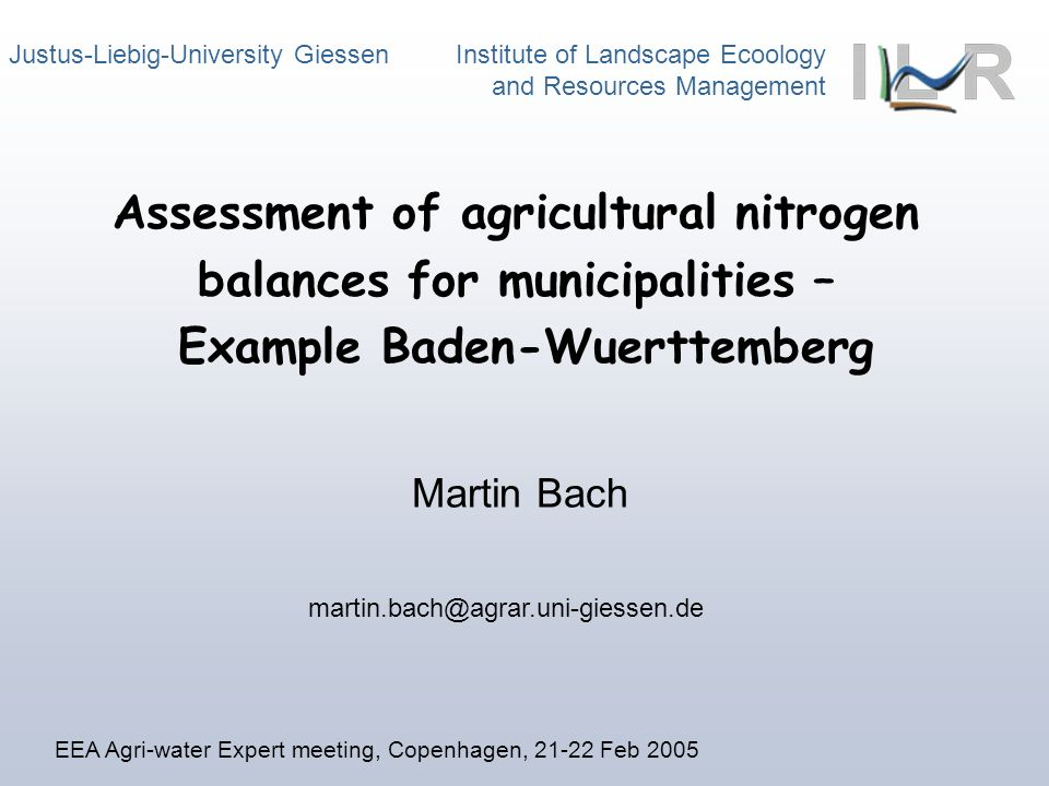 Institute of Landscape Ecology and Resources Management EU, OECD: Agri-sustainability indicator - environmental pressures (water, atmosphere) - waste of resources Effectiveness of policies: EU Nitrate Directive, national action programmes Verification of supra-national treaties, e.g.