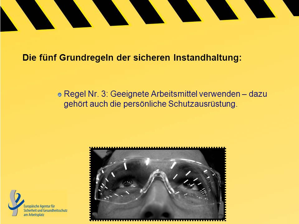 Die fünf Grundregeln der sicheren Instandhaltung: Regel Nr. 3: Geeignete Arbeitsmittel verwenden – dazu gehört auch die persönliche Schutzausrüstung.