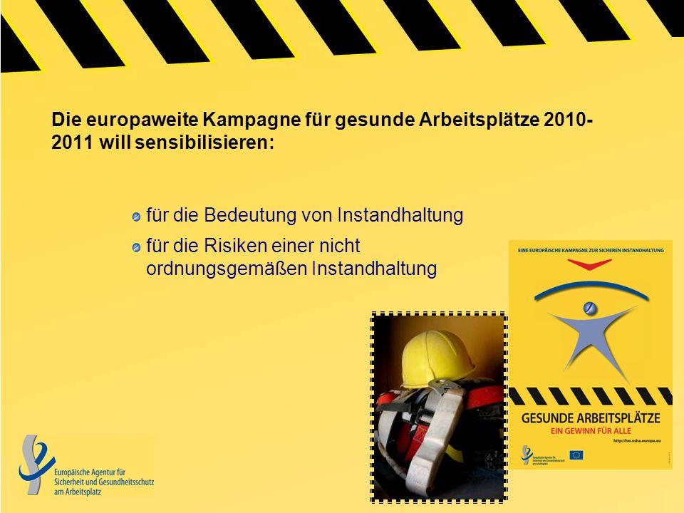 Die europaweite Kampagne für gesunde Arbeitsplätze 2010- 2011 will sensibilisieren: für die Bedeutung von Instandhaltung für die Risiken einer nicht o