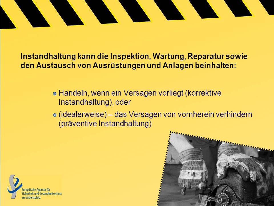 Die europaweite Kampagne für gesunde Arbeitsplätze 2010- 2011 will sensibilisieren: für die Bedeutung von Instandhaltung für die Risiken einer nicht ordnungsgemäßen Instandhaltung