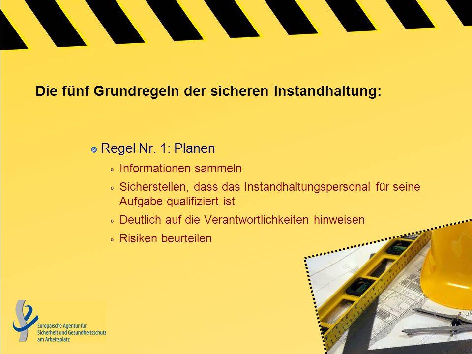 Die fünf Grundregeln der sicheren Instandhaltung: Regel Nr. 1: Planen Informationen sammeln Sicherstellen, dass das Instandhaltungspersonal für seine